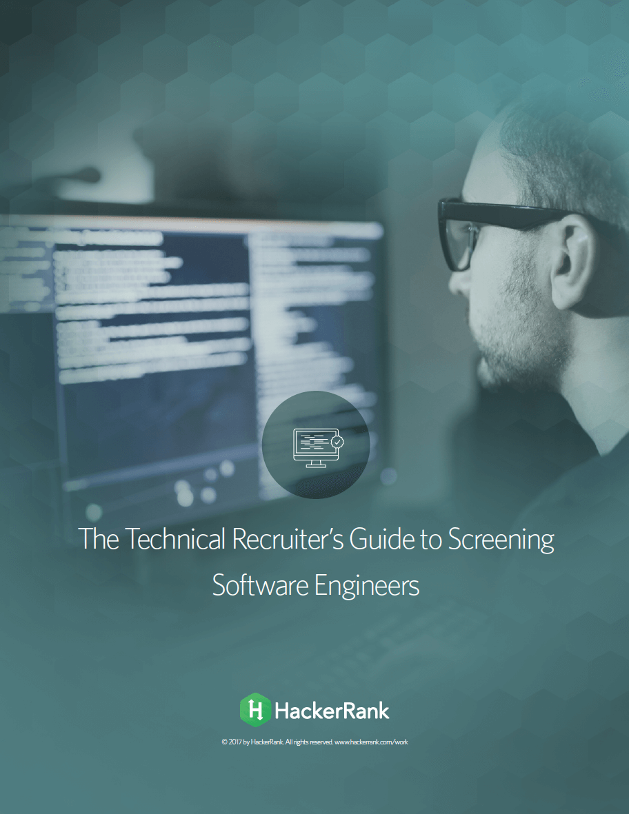 The Technical Recruiter's Guide to Screening Software Engineers